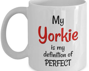 Yorkie Coffee Mug - Yorkie  Mug - Yorkie Gifts - Best Gift for Yorkie Mom or Dad - 11 oz Cup - Yorkshire Terrier
