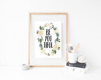 Gift for Girls. Be You Tiful Print. Be You Tiful Sign. Gift for her. Gift for women. Gift Under 50. Inspirational Wall Art. Inspiration Sign
