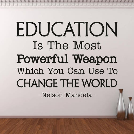 Inspirational Quotes About Education Extraordinary Education Is The Most Powerful Weapon Wall Decal Inspirational