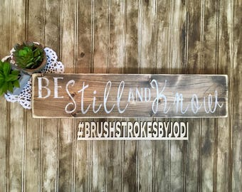 Be still and know, rustic wood sign, handpainted wooden sign, wood signs, wooden sign, rustic wood sign, inpspiring signs, inspirational