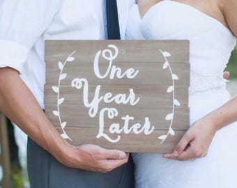 One Year Later Anniversary Wood Sign Photo Prop Personlize Pictures Wedding Home Decor Photography Gift Couple Vines Farmhouse Married