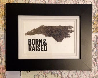 North Carolina Dirt Map-Born and Rasied-Home is where the Heart is