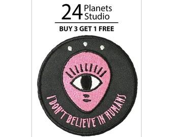 Alien One Eye I don't believe in humans Iron on Patch by 24PlanetsStudio