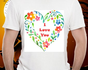 I LOVE YOU Unisex Tshirt Tee Shirt Watercolor Floral Heart Wreath T-Shirt Anniversary Birthday Gift Treasure Tee!