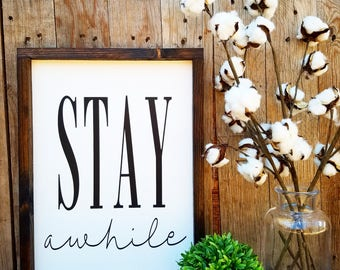 Stay awhile wood sign,  Stay awhile, Farmhouse decor, farmhouse sign, rustic decor, custom sign, housewarming gift, bedroom decor