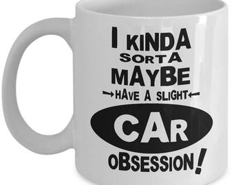 CAR OBSESSION MUG - Gifts for Car Lovers, Car Lover Gift, Car Enthusiast Gift, Car Lover Coffee Mug, Car Lover Christmas Gift, Car Birthday