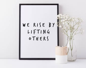 Framed Wall Art Print | We Rise By Lifting Others | Positive Print | Positive Home Decor | FREE UK SHIPPING | A4 & A3 Size
