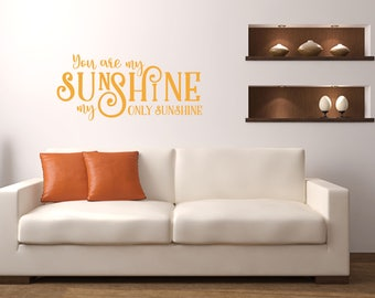 You are my sunshine my only sunshine Home and Family Vinyl Wall Decal