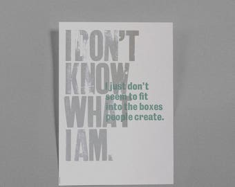 I don't know what I am - Letterpress print