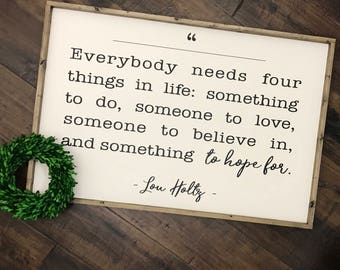 Lou Holtz Quote Sign | Everybody Needs Four Things in Life | Wood Sign | Farmhouse Sign | Farmhouse Decor | Farmhouse Style | Inspirational