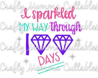 I am 100 days smarter SVG file / I sparkled my way through 100 days of school SVG / 100th day / 100 days smarter SVG / 100th day svg
