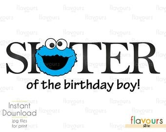 Cookie Monster - Sister Birthday Boy - Sesame Street - Disney Iron On Transfer - DIY Disney Shirts - INSTANT DOWNLOAD