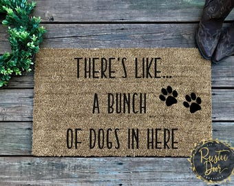 There's Like A Bunch of Dogs in Here Doormat | Funny Dog Doormat