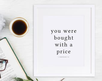 You Were Bought With A Price Print / 1 Corinthians 7:23 / 1 Corinthians / Bible Verse Print / Reformed / Bible Wall Art / Scripture Print