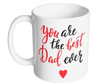 You Are The Best Dad Ever Coffee Mug