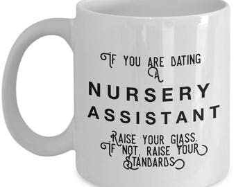 if you are dating a Nursery Assistant raise your glass. if not, raise your standards - Cool Valentine's Gift