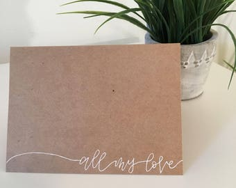 All My Love, Greeting Card, Hand Lettered