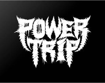 Power Trip Vinyl Decal Car Window Laptop Thrash Metal Band Sticker