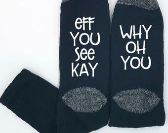 Funny Socks, Eff You See Kay, F*ck Off, Gag Gift Stocking Stuffer, Christmas Gift, Swear Word Gift Socks, Fuck Off Socks, Socks with Sayings