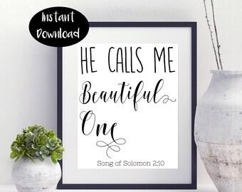 He Calls Me Beautiful One Song Of Solomon 2:10 Love Printable Digital Download INSTANT DOWNLOAD