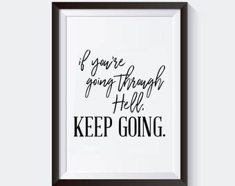 If You're Going Through Hell, Keep Going Print, Black and White Typography, Motivational Poster, Quote Print, Inspirational Poster, Art Gift