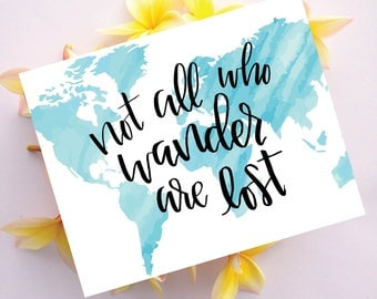 Not All Who Wander Are Lost, Wanderlust 2017, Wanderlust, World Map Watercolor, Tolkien, Lord of the Rings, The Hobbit, LOTR Print, Wander