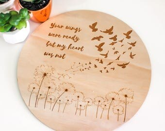 Your Wings Were Ready, But My Heart Was Not Wooden Laser Cut Plaque