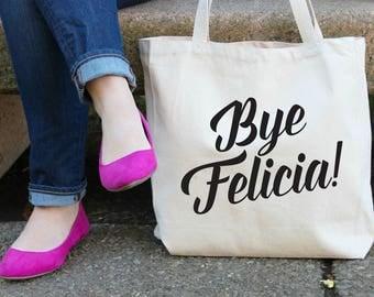 Bye Felicia Canvas Tote Bag