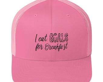I Eat Goals for Breakfast / Pink Hats / Hats for Women / Ladies Caps /Trucker Cap