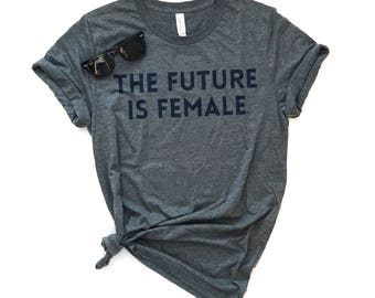 The Future Is Female, Unisex Tee, Graphic Tee, Choose Love, Kindness Tee, Be A Nice Human Shirt, Trendy Tee, Human Rights, Equality T-Shirt