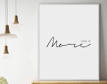 Sale!!! Less Is More, Less Is More Print, Minimalist Poster, Less Is More Print, Typography Quotes, Minimalist Print, Wall Art Print