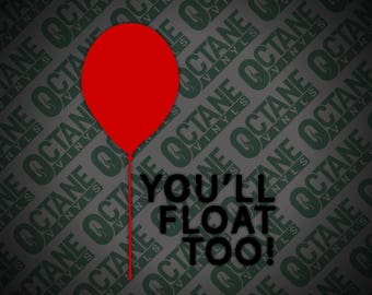 You'll Float Too decal, pennywise movie quote, You'll Float Too sticker