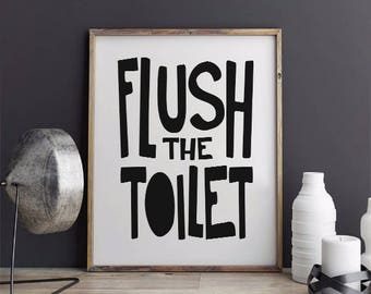 Flush the Toilet Kid Bathroom Printable, Nursery Wall Art, Typography Print, Printable Instant Download