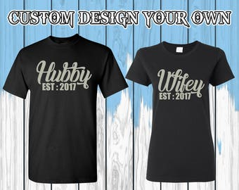 Hubby Wifey T Shirts Customize Your Year Hubby Wifey Shirts Hubby Wifey Tees Couple T-shirts Couple Shirt Couple Tees Gift For Couple