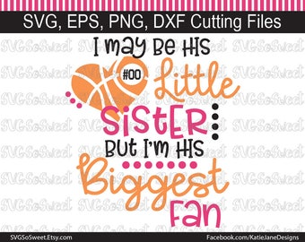 Basketball Sister, His Little Sister, His Biggest Fan, Basketball Design, Basketball, Sports, SVG, PNG, EPS, Dxf, Silhouette Cutting File