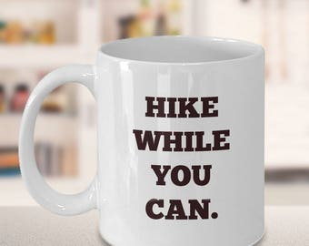 Hiker coffee mug cup gift for those who love hiking, camping, outdoors, mountains