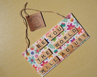 Wooden Sign Decoupage Plaque Be You The World Will Adjust