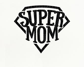 Super Mom SVG Files, Mother's Day dxf, png, eps for Silhouette Studio & Cricut, Cut File
