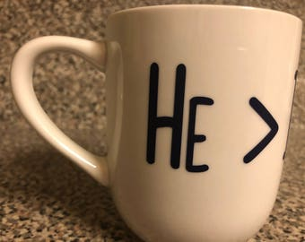 He > I Coffee Tea Mug Cup Greater Custom Color
