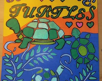 Save all sea life / we love turtles