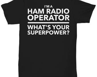 """Ham Radio Operator T-Shirt - """"I'm A Ham Radio Operator. What's Your Superpower?"""" 8 Colors! Adult Sizes"""