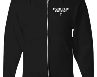 """Gift for Priest! Zip Hoodie """"Catholic Priest †"""" Word image on the upper left front. In black only (Other colors by special order)"""