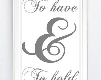 To have and to hold print, to have and to hold printable, wedding print, wedding printable, anniversary print, anniversary printable