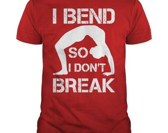 I Bend So I Don't Break Yoga Shirt (7) Color Available