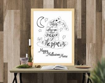 Halloween Printable /Where the Magic Happens White / Ready to Print Digital Download / Size 8x10 300 DPI / Halloween Wall Art and Printable