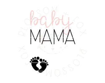 Baby Mama SVG File. Pregnancy Svg Baby Svg Baby Bump Svg Expecting Svg Preggers Pregnant New Baby Svg Cut file for Silhouette & Cricut