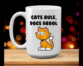 Cats Rule - Dogs Drool - Funny coffee mug