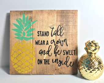 Pineapple Sign, Pineapple Wall Art, Be A Pineapple Stand Tall, Wedding gift, Christmas Gift, Rustic decor, House Warming, Rustic, Pineapple