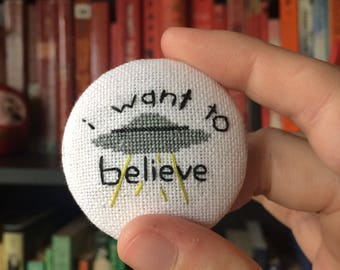 I Want to Believe X-Files Button