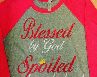 Blessed by God Spoiled by my Husband Raglan tee FREE SHIPPING